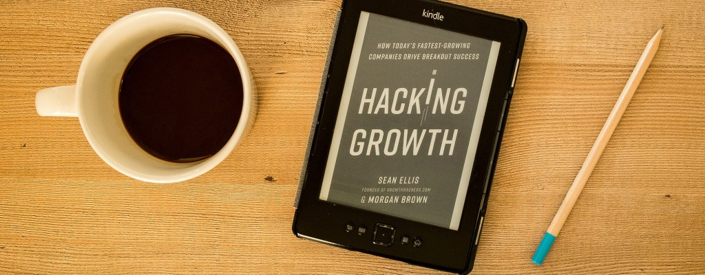 Hacking Growth: Why You Need to Start Experimenting Today