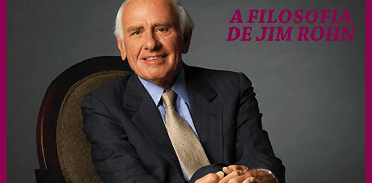 Jim Rohn: A filosofia de uma vida boa de Jim Rohn!