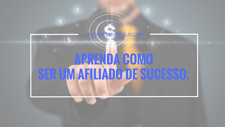 Como ser um afiliado de sucesso
