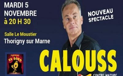 Calouss dans Calouss contre mature au Centre Culturel Le Moustier à Thorigny sur Marne