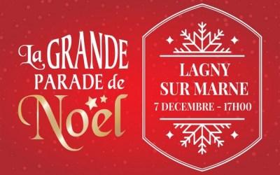 La Grande Parade de Noël fête ses 10 ans à Lagny sur Marne samedi 7 décembre