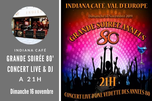 Grande Soiree Annee 80 A L Indiana Cafe Du Val D Europe Le 10