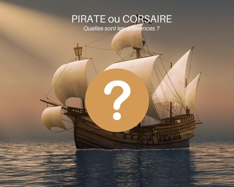 Pirate ou corsaire - quelles sont les différences