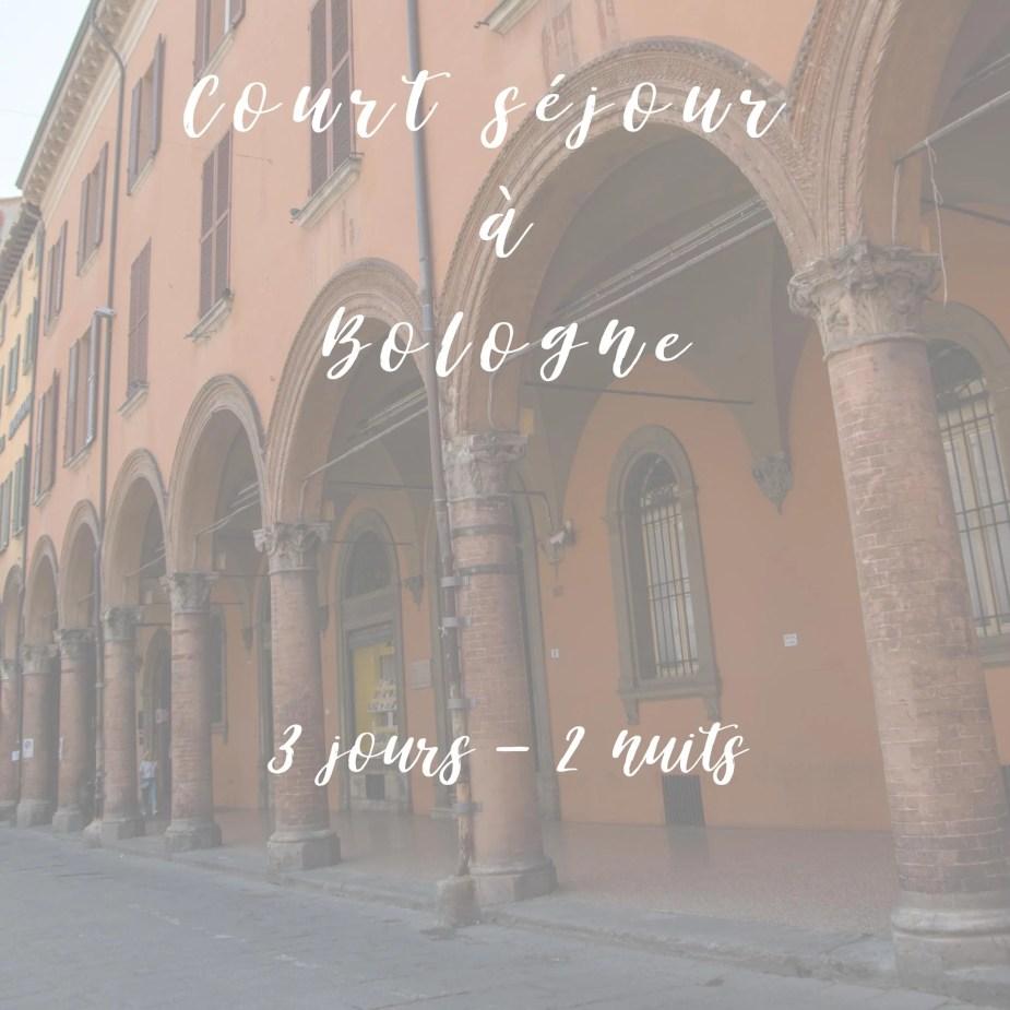 Bologne court séjour