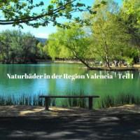 Naturbäder in der Region Valencia - Teil I