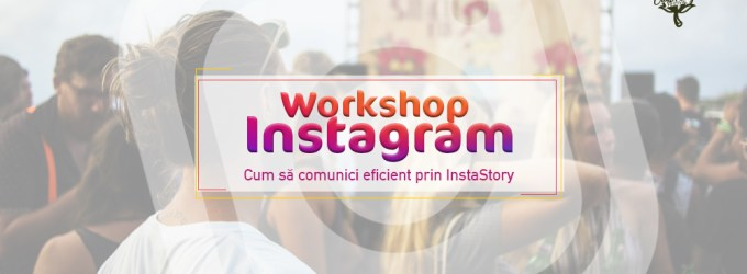 Workshop Instagram - Cum să comunici eficient prin InstaStory