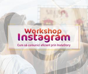 Workshop Instagram – Cum să comunici eficient prin InstaStory
