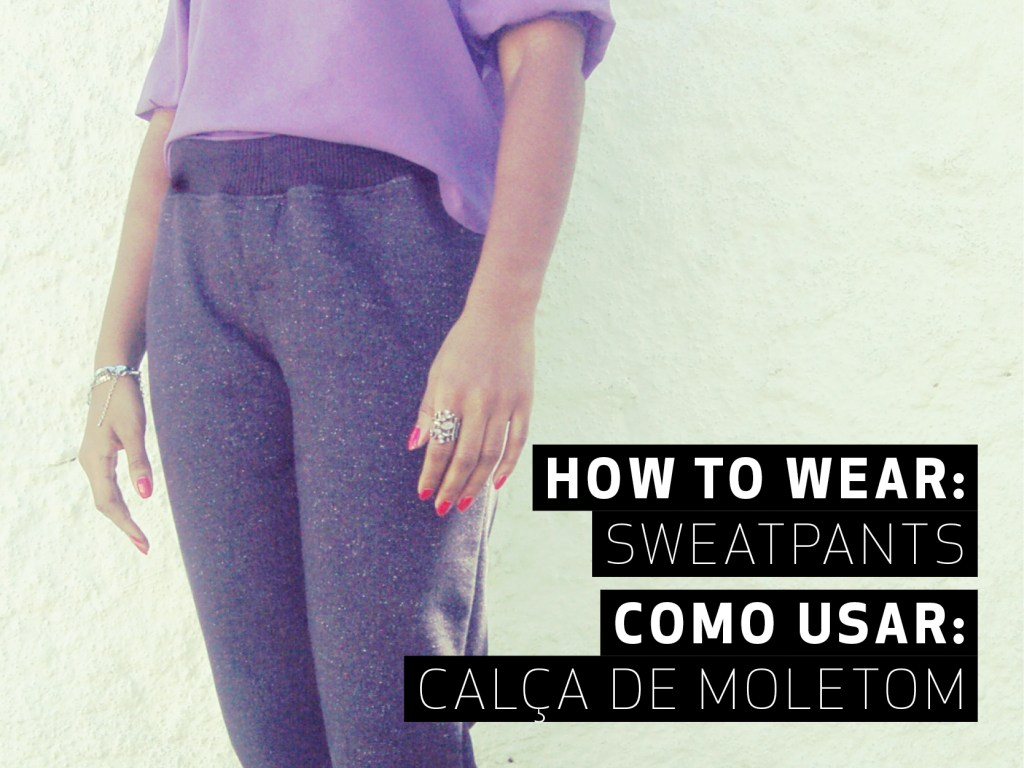 Wearing sweatpants || Usando moletom