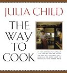 cover of book Julia Child The Way to Cook