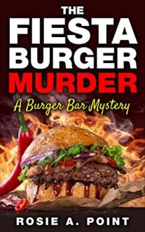 Book Cover: The Fiesta Burger Murder: A Burger Bar Mystery by Rosie A. Point - photo of a burger with barbecue sauce, bacon, onion, lettuce, and tomato on a bun with a jalapeno pepper next to it
