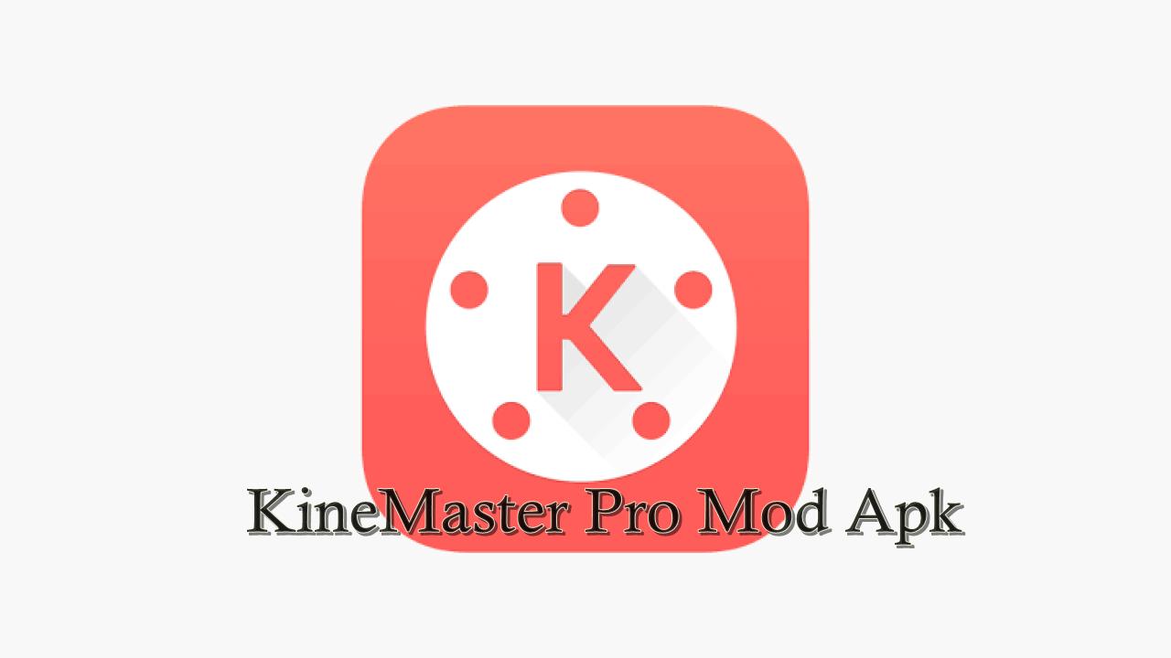 Download KineMaster Pro Mod Apk Full Unlocked 2021