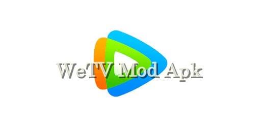 Download WeTV Mod Apk All Fitur Unlocked Versi Terbaru 2021