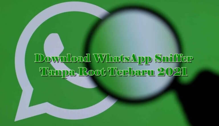 Download WhatsApp Sniffer Apk No Root Versi Terbaru 2021