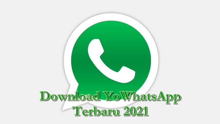 Download YoWhatsApp Terbaru 2021 Anti Banned Dengan Mudah