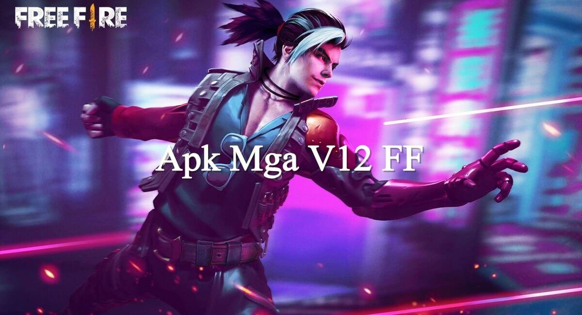 Apk Mga V12 FF