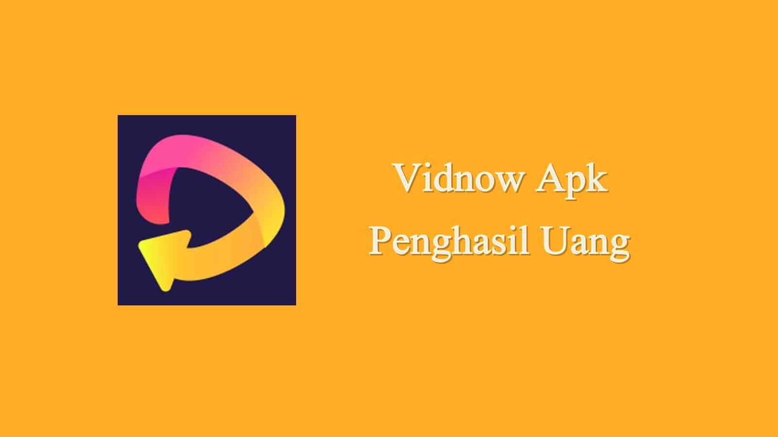 Vidnow Apk Penghasil Uang Apakah Aman atau Penipuan? Ini Faktanya