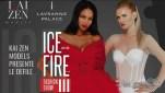 Ice and Fire Fashion Show III