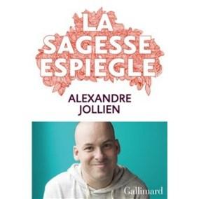 Alexandre Jollien La sagesse espiègle Editions Gallimard