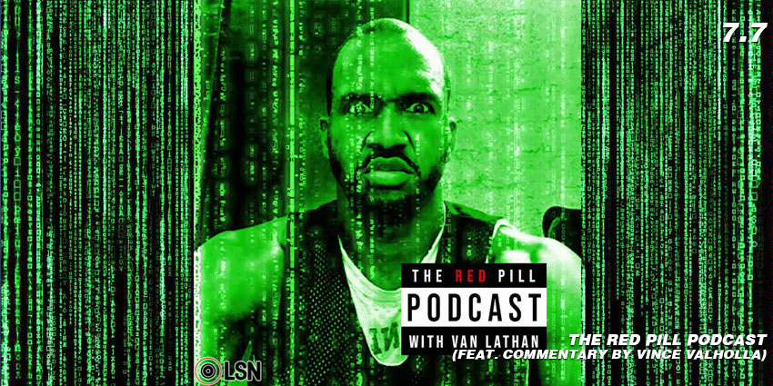 van lathan red pill podcast