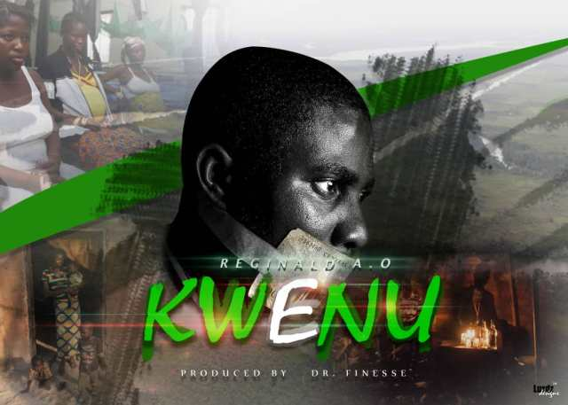 (MUSIC/AUDIO): Reginald AO – Kwenu(Prod. By Dr Finesse)