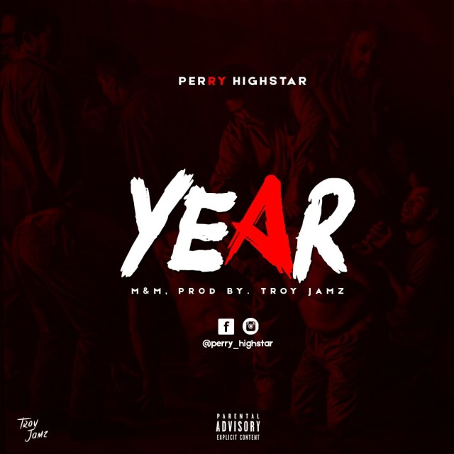 (MUSIC/AUDIO): Perry Highstar – Year(Prod. By Troy Jamz)