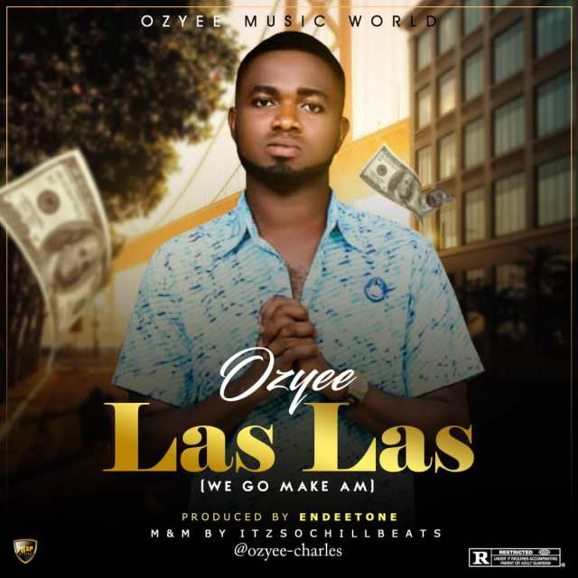 (MUSIC/AUDIO): Ozyee – Las Las