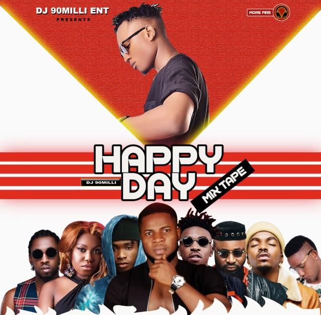 (MIXTAPE): Dj 90Milli – Happy Day Mixtape