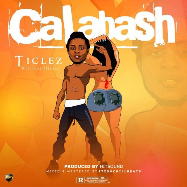 Ticlez – Calabash (Prod. By Hitsound)