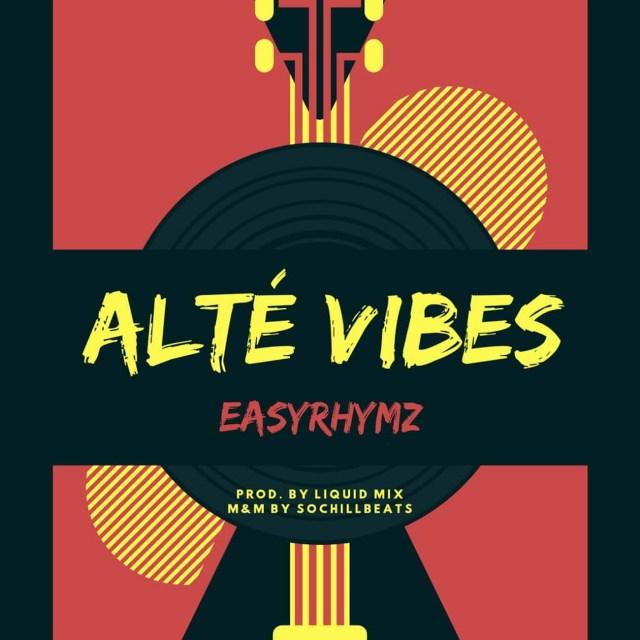 Listen to Easyrhymz – Alté Vibes, Audio, Lyrics