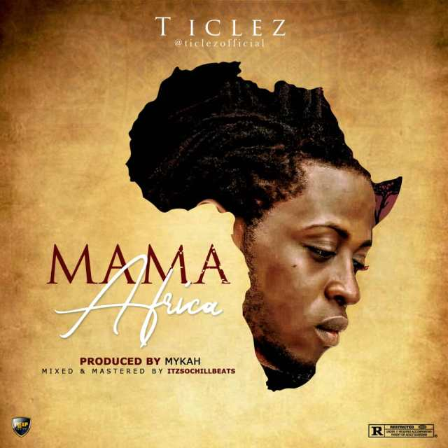 Listen to Ticlez – Mama Africa