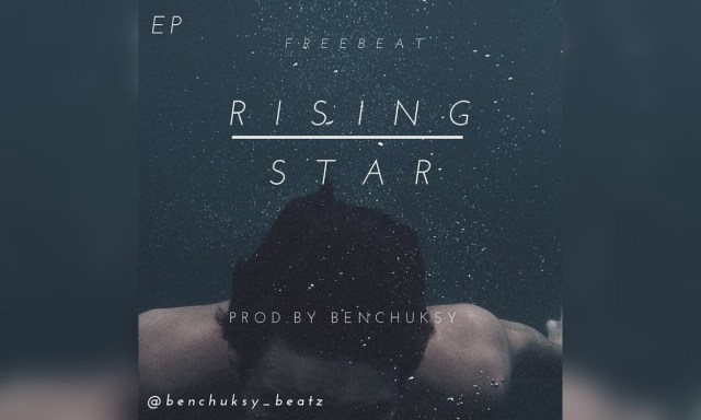 Download Freebeat Album – Rising Star EP – Prod. By Benchuksy