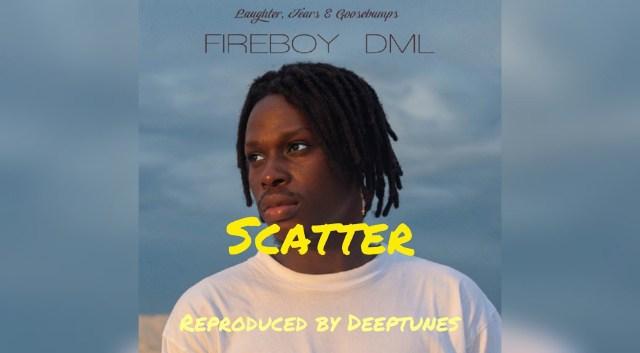 Download Instrumental Fireboy – Scatter (Prod. By Deeptunes)