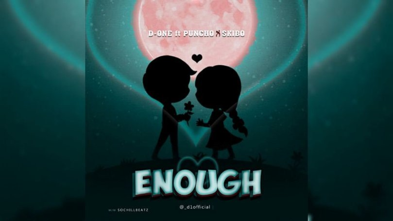 NEW MUSIC: D-One ft. Puncho x Skibo – Enough