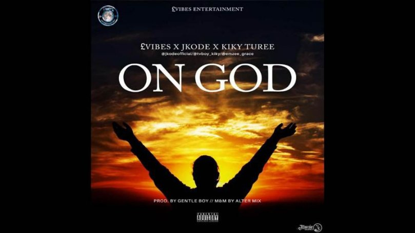NEW MUSIC: Evibes ft. Jkode x Kiky Turee – On God