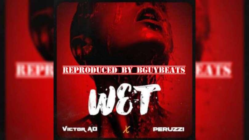 Download Instrumental Victor AD – Wet ft. Peruzzi (Reprod by BguyBeats)