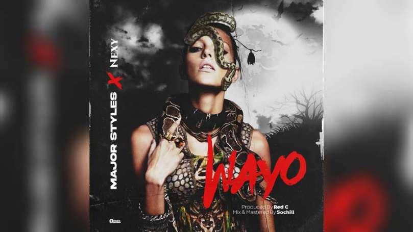 NEW MUSIC: Major Styles – Wayo ft. Nexy