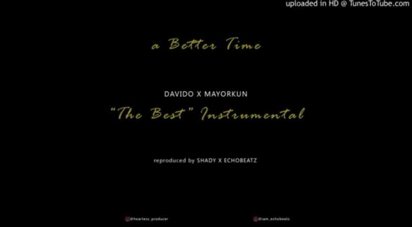 Download Instrumental Davido – The Best ft. Mayorkun (Reprod by Shady x Echobeatz)