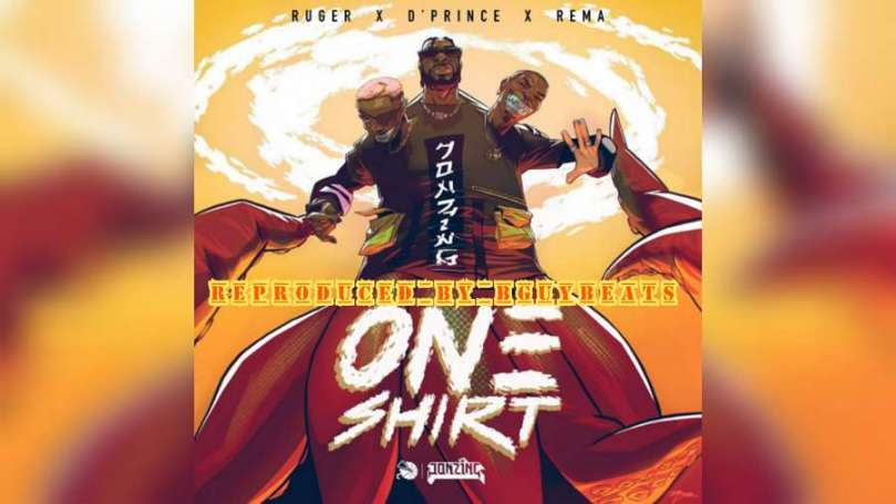 Download Instrumental Ruger x D'Prince x REMA – One Shirt (Reprod by BguyBeats)