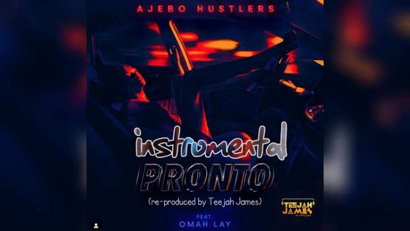 Download Instrumental Ajebo Hustlers – Pronto ft. Omah Lay (Reprod by Teejah James)