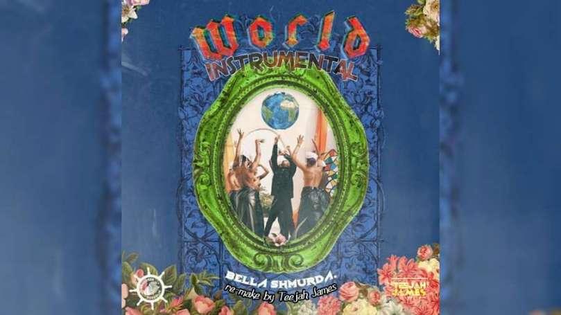 Download Instrumental Bella Shmurda – World (Reprod by Teejah James)