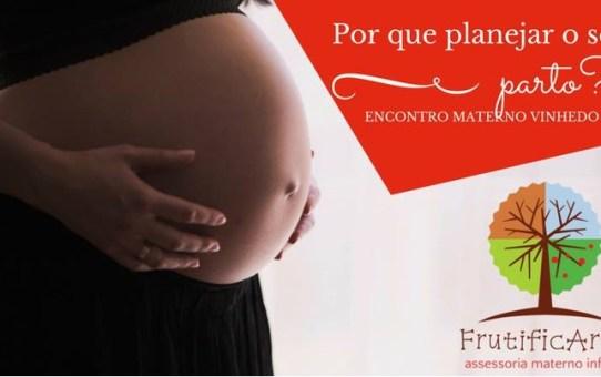 Encontro Materno - Por que planejar o seu parto?