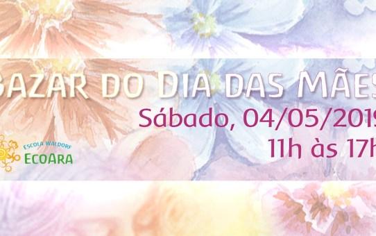 Inscrições Abertas Bazar do Dia das Mães 2019 EcoAra Valinhos