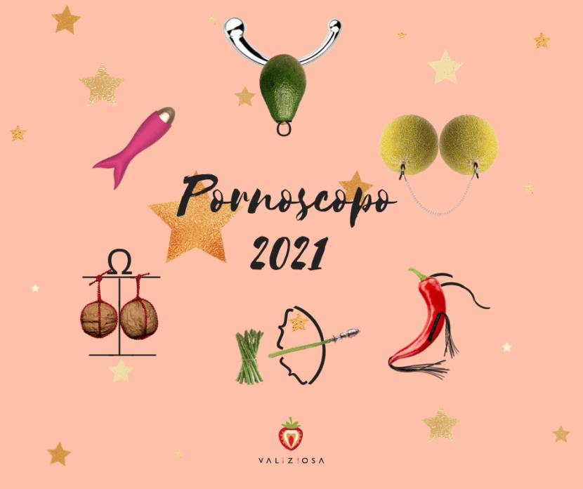 Pornoscopo 2021 Oroscopo porno Valiziosa
