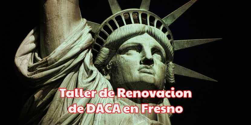 Taller de Renovación de DACA en Fresno 23 de Enero 2018 Dream Resource Center