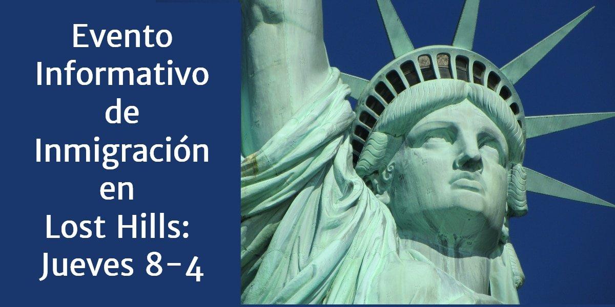 Evento Informativo de Inmigración en Lost Hills: Jueves 8-4. Organizado por CVIIC