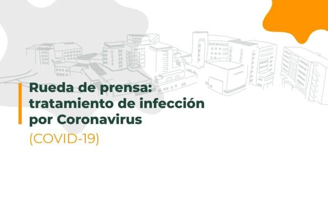 Rueda De Prensa Tratamiento De Infección Por Coronavirus