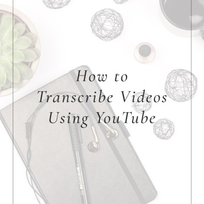How to Transcribe Videos Using YouTube