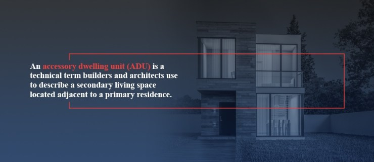 Accessory dwelling units (ADUs) are secondary living spaces next to a primary residence.