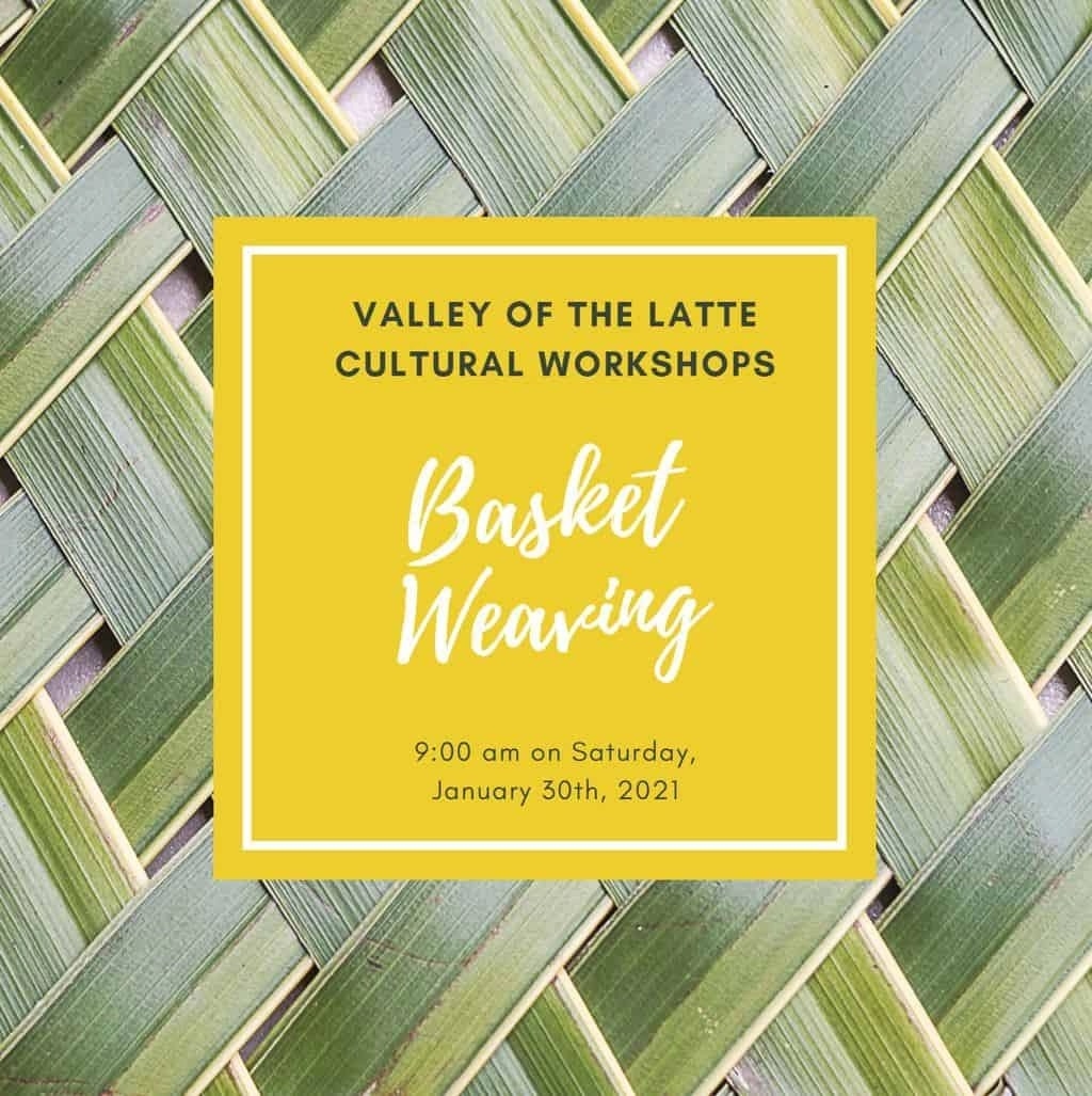 Valley of the Latte Cultural Workshops Basket Weaving January 30th
