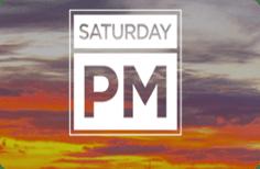 Saturday PM